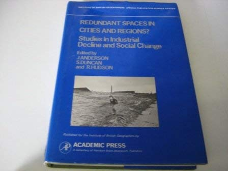9780120584802: Redundant Spaces in Cities and Regions?: Studies in Industrial Decline and Social Change (Institute of British Geographers Special Publications)