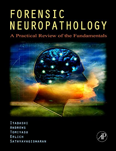 9780120585274: Forensic Neuropathology: A Practical Review of the Fundamentals