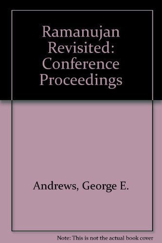9780120585601: Ramanujan Revisited: Proceedings of the Centenary Conference