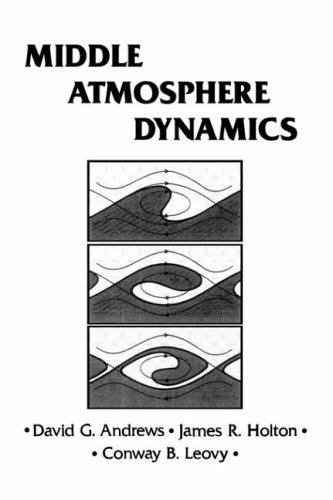 9780120585762: Middle Atmosphere Dynamics (International Geophysics)