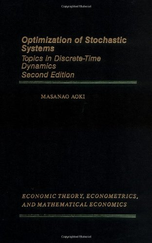 9780120588510: Optimization of Stochastic Systems, Second Edition: Topics in Discrete-Time Dynamics (Economic Theory, Econometrics, and Mathematical Economics)