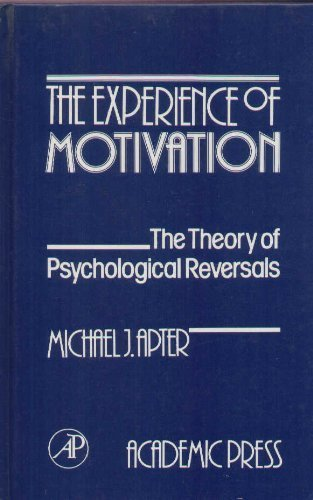 9780120589203: The Experience of Motivation: The Theory of Psychological Reversals