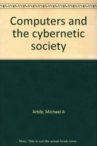 9780120590490: Computers and the cybernetic society
