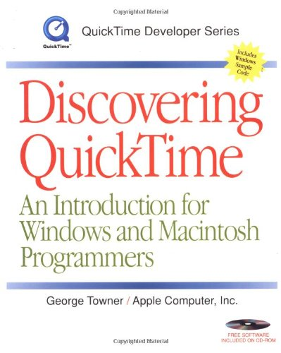 9780120596409: Discovering QuickTime: An Introduction for Windows and Macintosh Programmers (QuickTime Developer Series)