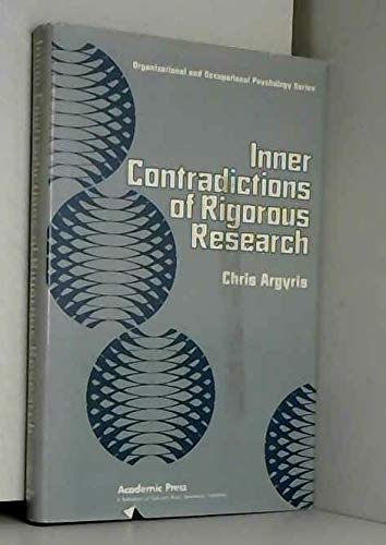 9780120601509: Inner Contradictions of Rigorous Research (Organizational and occupational psychology)