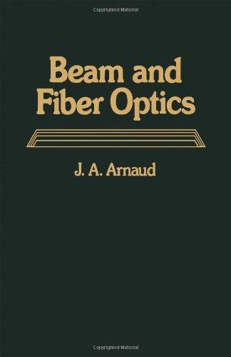 Beam and Fiber Optics: Arnaud, J.A.