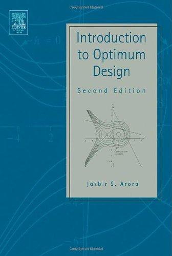9780120641550: Introduction to Optimum Design 2nd Ed.