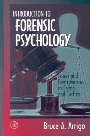 9780120643509: Introduction to Forensic Psychology: Issues and Controversies in Crime and Justice