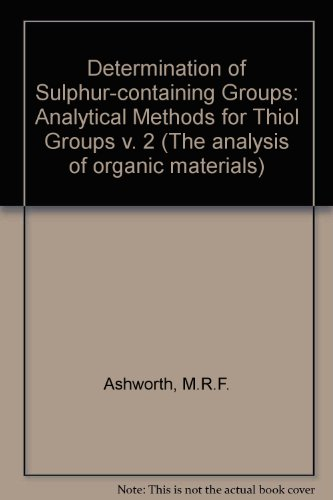 9780120650026: Determination of Sulphur-containing Groups: Analytical Methods for Thiol Groups v. 2 (The analysis of organic materials)