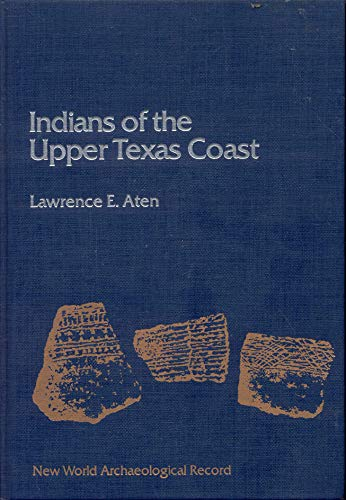 9780120657407: Indians of the Upper Texas Coast (New World archaeological record)