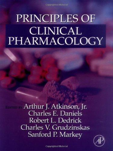 Principles of Clinical Pharmacology: Atkinson, Jr., Arthur