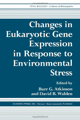 9780120662906: Changes in Eukaryotic Gene Expression in Response to Environmental Stress (Cell Biology)