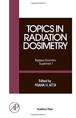 9780120665013: Topics in Radiation Dosimetry (Radiation Dosimetry / Supplement, Vol.1)