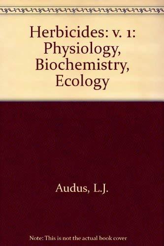 9780120677016: Herbicides: v. 1: Physiology, Biochemistry, Ecology