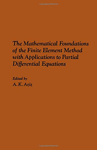 9780120686506: Mathematical Foundations of the Finite Element Method: With Applications to Partial Differential Equations (Academic Press rapid manuscript reproduction)