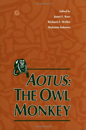 Aotus: The Owl Monkey: Editor-Janet F. Baer;