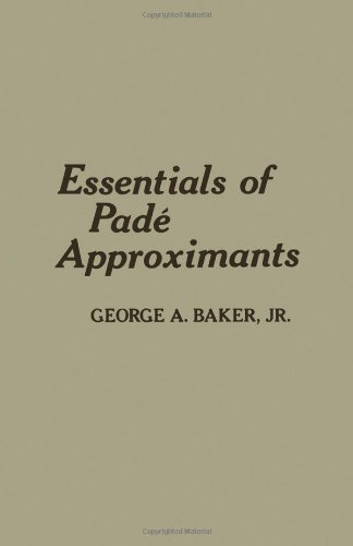 9780120748556: Essentials of Pade Approximants