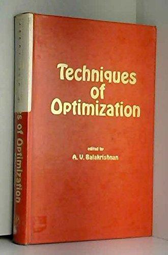 Techniques of Optimization: Balakrishnan, A.V., editor
