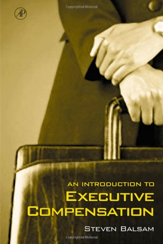 9780120771264: An Introduction to Executive Compensation