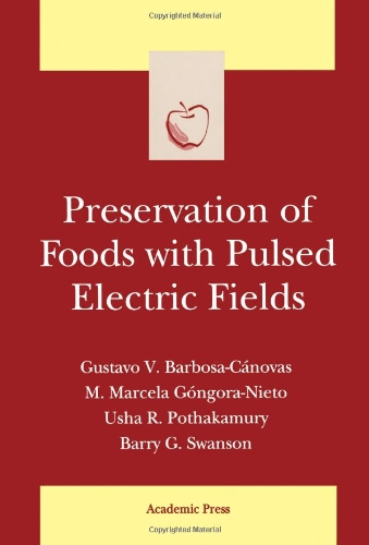 9780120781492: Preservation of Foods with Pulsed Electric Fields (Food Science and Technology)