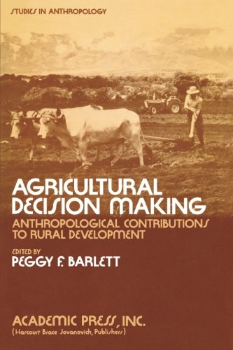 9780120788828: Agricultural Decision Making: Anthropological Contributions to Rural Development (Studies in Anthropology)