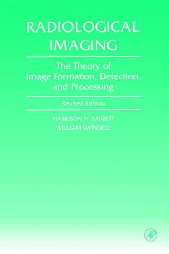 9780120796038: Radiological Imaging: The Theory of Image Formation, Detection, and Processing