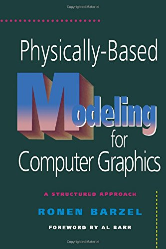 9780120798803: Physically-Based Modeling for Computer Graphics: A Structured Approach