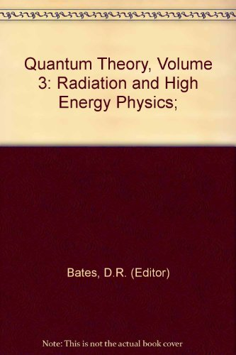 9780120814039: Quantum Theory, Volume 3: Radiation and High Energy Physics;