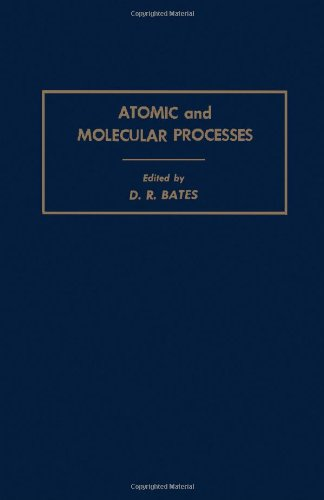 Atomic and Molecular Processes: Bates, D.R. (ed)