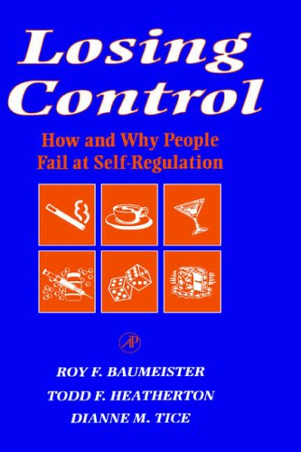 9780120831401: Losing Control: How and Why People Fail at Self-Regulation
