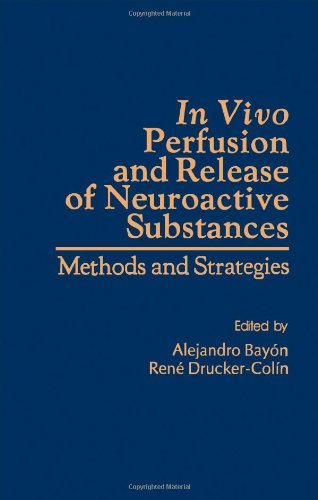 9780120833504: In Vitro Perfusion and Release of Neuroactive Substances: Methods and Strategies