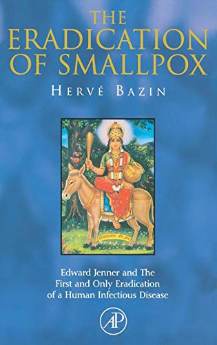 The Eradication of Smallpox: Edward Jenner and: Bazin, Herve/ Morgan,