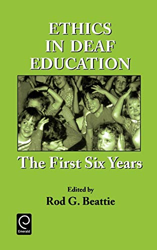 9780120835225: Ethics in Deaf Education: The First Six Years