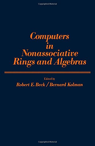 9780120838509: Computers in Nonassociative Rings and Algebras