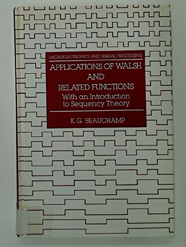 9780120841806: Applications of Walsh and Related Functions: With an Introduction to Sequence Theory (Microelectronics & Signal Processing)