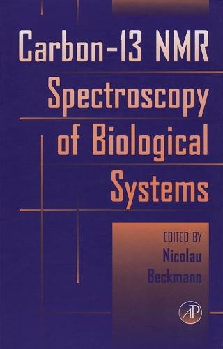 9780120843701: Carbon-13 NMR Spectroscopy of Biological Systems
