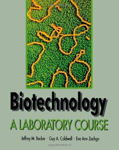 9780120845606: Biotechnology: A Laboratory Course