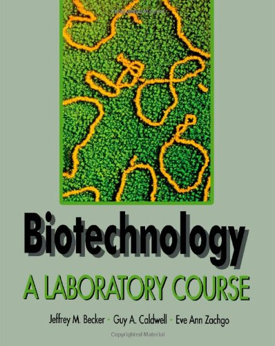 9780120845606: Biotechnology: A Laboratory Course