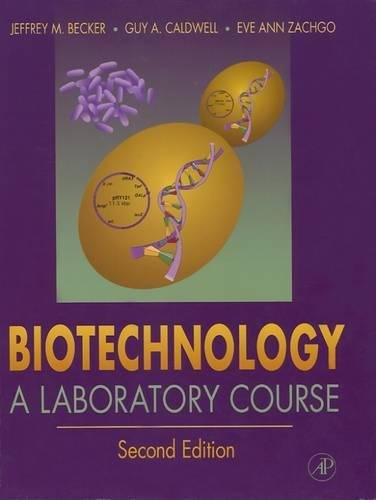 9780120845620: Biotechnology: A Laboratory Course