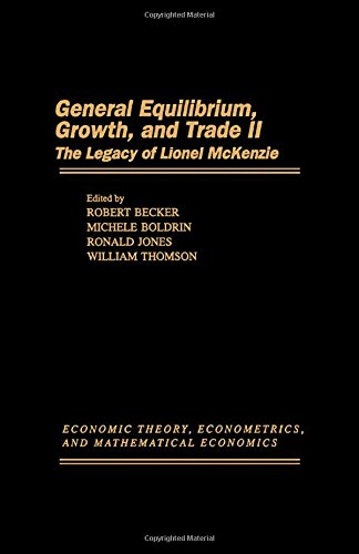 9780120846559: General Equilibrium, Growth, and Trade II: The Legacy of Lionel McKenzie (Economic Theory, Econometrics, and Mathematical Economics)