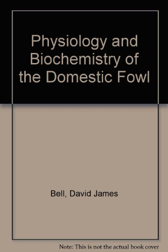 9780120850013: Physiology and Biochemistry of the Domestic Fowl
