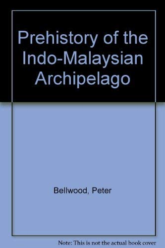 9780120853717: Prehistory of the Indo-Malaysian Archipelago