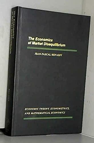 9780120864201: Economics of Market Disequilibrium (Economic Theory, Econometrics, and Mathematical Economics)