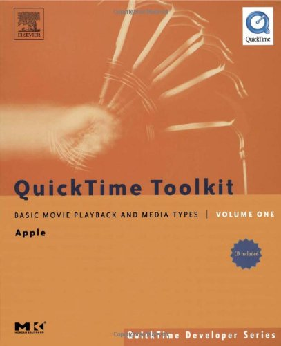 9780120884018: QuickTime Toolkit Volume One: Basic Movie Playback and Media Types (QuickTime Developer Series)
