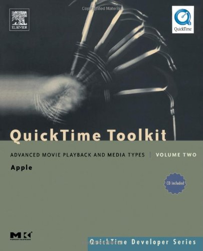 9780120884025: QuickTime Toolkit Volume Two: Advanced Movie Playback and Media Types (QuickTime Developer Series)