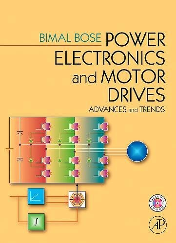 9780120884056: Power Electronics and Motor Drives: Advances and Trends