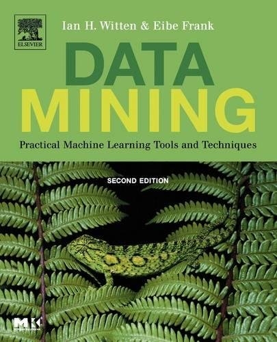 9780120884070: Data Mining: Practical Machine Learning Tools and Techniques, Second Edition (Morgan Kaufmann Series in Data Management Systems)
