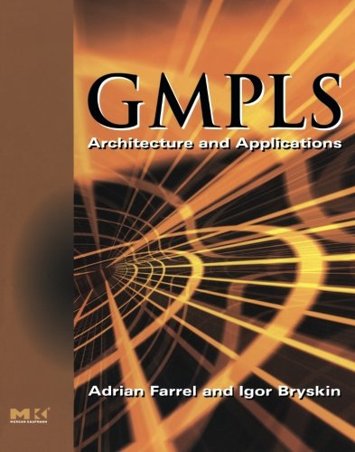 9780120884223: GMPLS: Architecture and Applications (The Morgan Kaufmann Series in Networking)