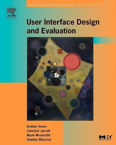 User Interface Design and Evaluation (Interactive Technologies): Debbie Stone; Caroline