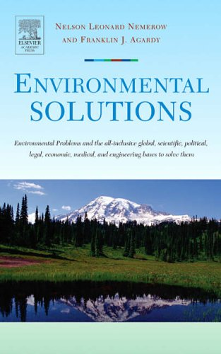 9780120884414: Environmental Solutions: Environmental Problems and the All-Inclusive Global, Scientific, Political, Legal, Economic, Medical, and Engineering: ... Medical, and Engineering Bases to Solve Them